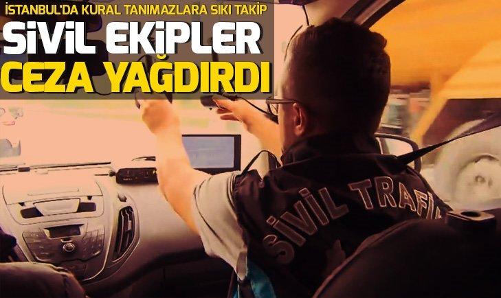 SİVİL EKİPLER KURAL TANIMAZLARIN ENSESİNDE!