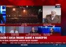 Mescid-i Aksa imamı A Haberde açıkladı: Yahudiler işgale hazırlanıyor