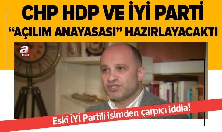 Skandal iddia: CHP, HDP VE İYİ Parti Açılım Anayasası hazırlayacaktı