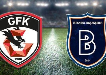 CANLI   Gaziantep FK Medipol Başakşehir maçı canlı anlatım izle! Kıran kırana mücadele