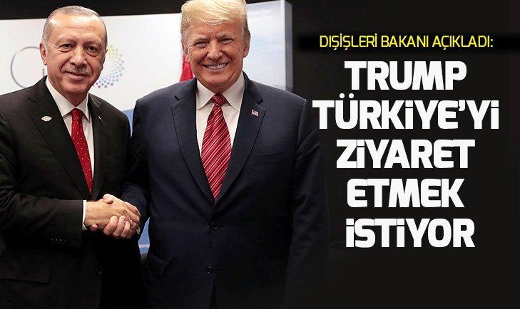 Trump Türkiye'yi ziyaret etmek istiyor