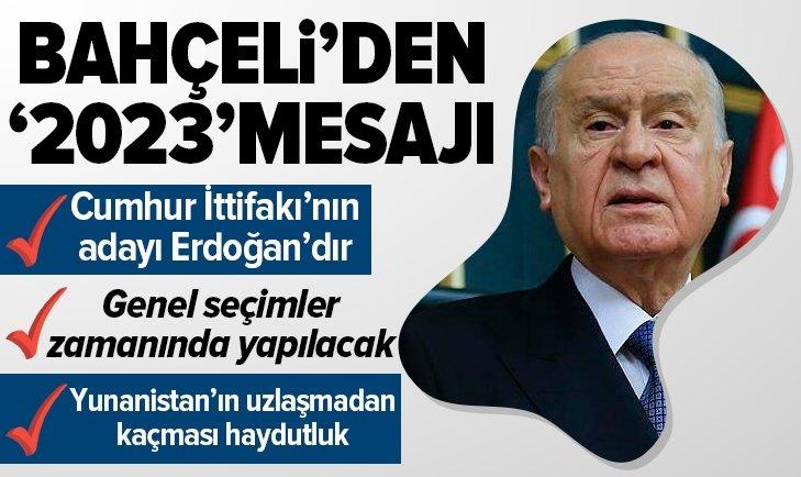Bahçeli'den 2023 mesajı: Cumhur İttifakı'nın adayı Erdoğan'dır