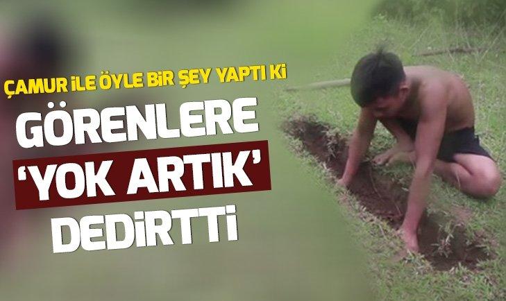 ÇAMUR İLE ÖYLE BİR ŞEY YAPTI Kİ...