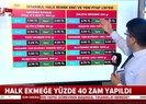 İstanbul'da halk ekmeğe yüzde 40 zam yapıldı |Video