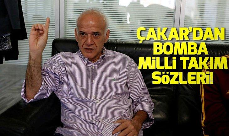 AHMET ÇAKAR'DAN BOMBA MİLLİ TAKIM SÖZLERİ!
