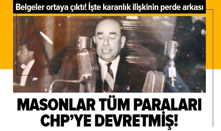 MASONLAR TÜM PARALARI CHP'YE DEVRETMİŞ!