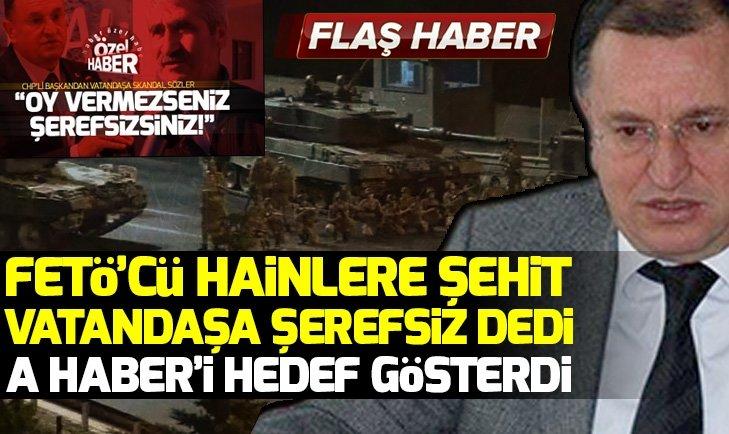 CHP'Lİ BAŞKAN FETÖ'CÜLERİ ŞEHİT İLAN ETTİ!