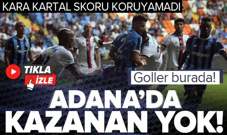 Adana Demirspor 1-1 Beşiktaş ÖZET İZLE
