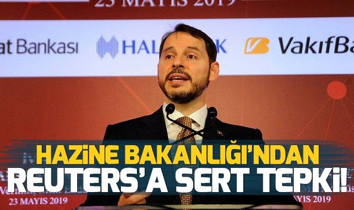 HAZİNE BAKANLIĞI'NDAN REUTERS'A SERT TEPKİ!