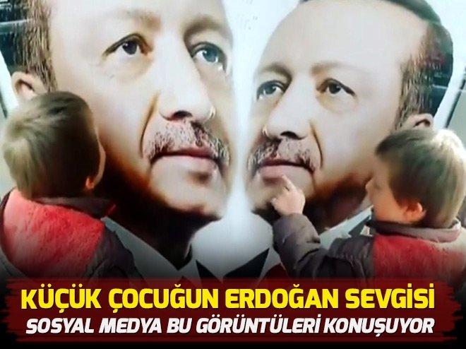 Küçük çocuğun Erdoğan sevgisi