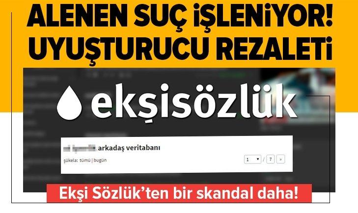 EKŞİ SÖZLÜK'TE 'UYUŞTURUCU' REZALETİ! ALENEN SUÇ İŞLENİYOR