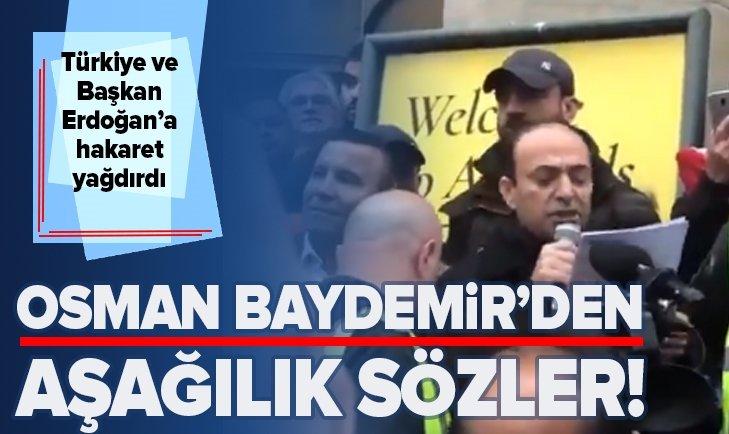 HDP'Lİ OSMAN BAYDEMİR'DEN TÜRKİYE VE BAŞKAN ERDOĞAN'A KÜSTAH SÖZLER