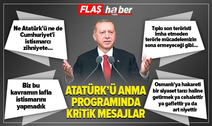 Erdoğan'dan Atatürk'ü anma programında önemli mesajlar