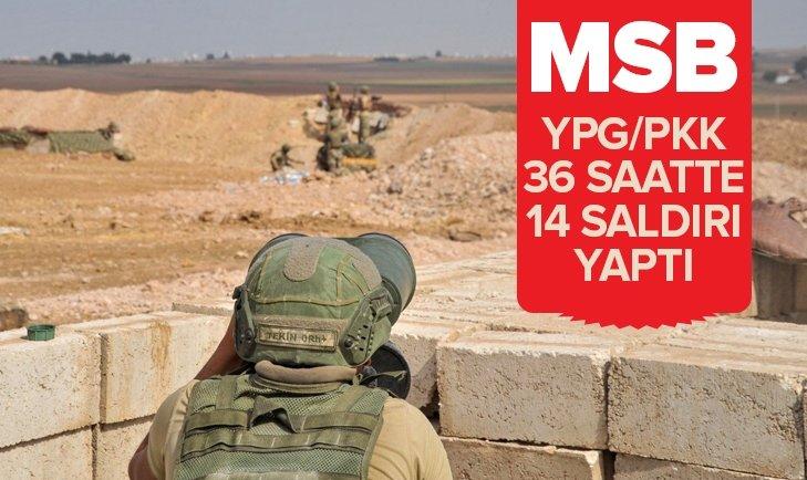 YPG/PKK 36 SAATTE 14 SALDIRI GERÇEKLEŞTİRDİ