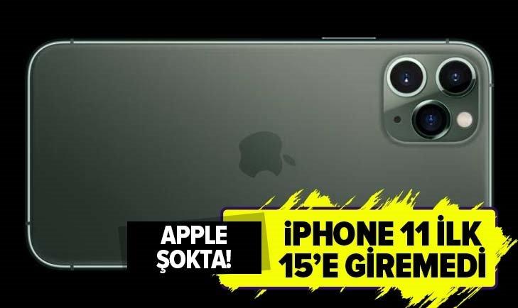 APPLE ŞOKTA! İPHONE 11 İLK 15'E BİLE GİREMEDİ...