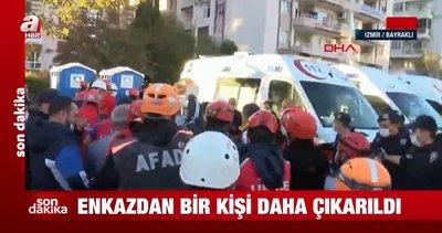 Son dakika: İzmir'de 26 saat sonra bir kişi daha enkaz altından yaralı olarak kurtarıldı