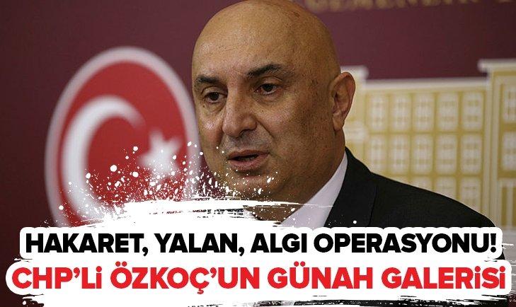 İŞTE CHP'Lİ ENGİN ÖZKOÇ'UN GÜNAH GALERİSİ!