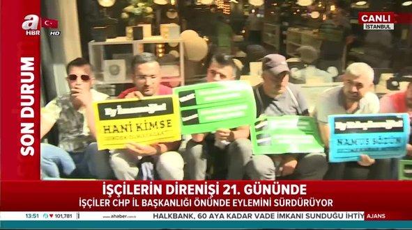 İşçiler CHP İstanbul İl Başkanlığı önünde hak arayışında...
