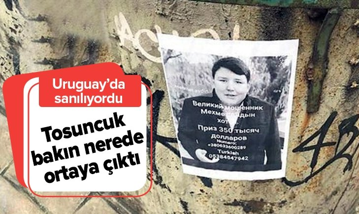 TOSUNCUK BAKIN NEREDE ORTAYA ÇIKTI! URUGUAY'DA SANILIYORDU
