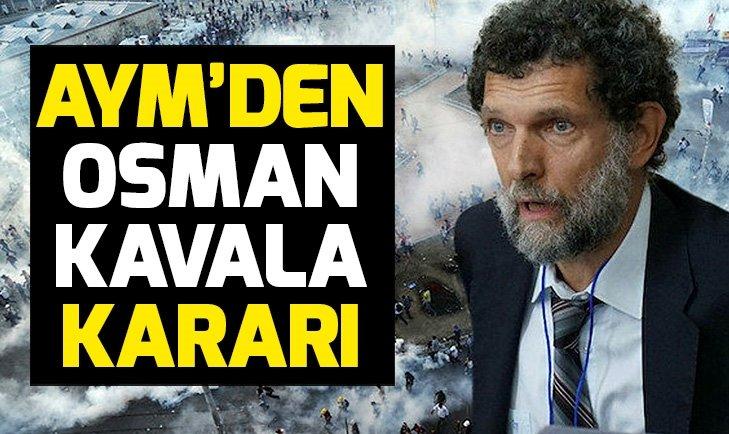 ANAYASA MAHKEMESİ'NDEN OSMAN KAVALA KARARI