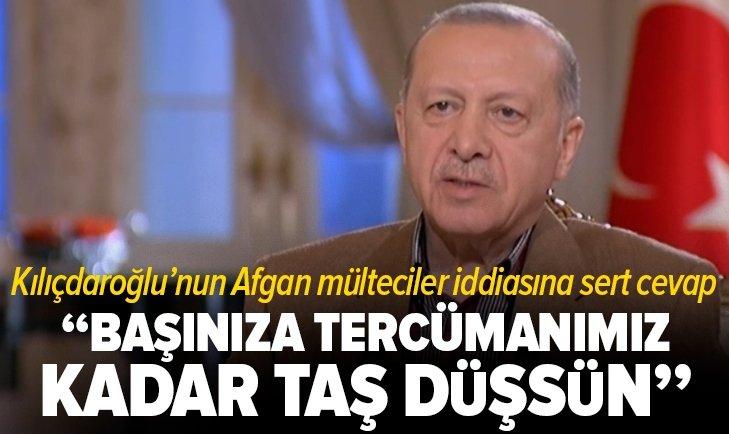 Başkan Erdoğan'dan Kılıçdaroğlu'nun ''Afgan mültecilerle ilgili pazarlık yapıldı'' iddiasına sert cevap
