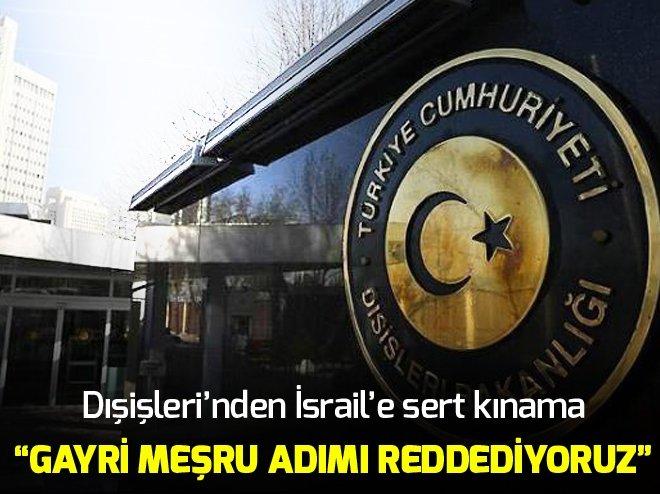 DIŞİŞLERİ'NDEN İSRAİL'E KINAMA
