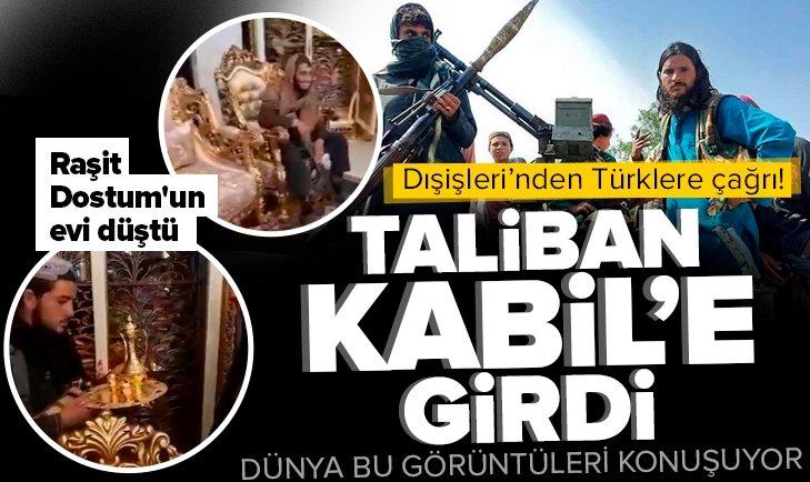 Son dakika: Taliban Afganistan'ın başkenti Kabil'e girdi! Dışişleri Bakanlığından Türk vatandaşlarına çağrı