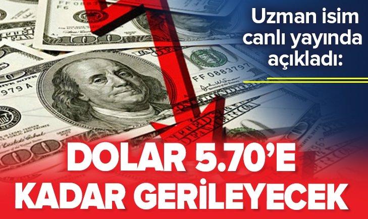 DOLAR 5.70'E KADAR GERİLEYECEK