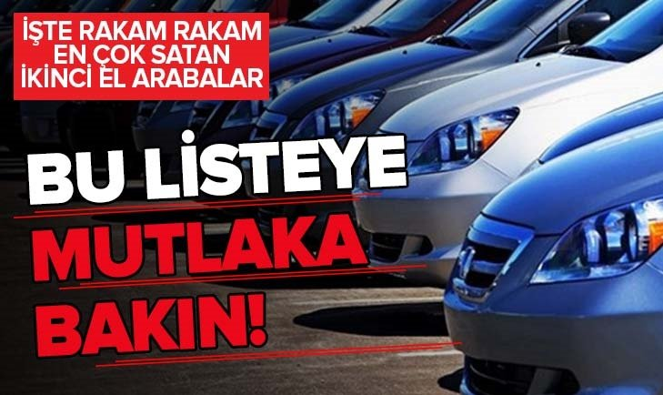 İKİNCİ EL OTOMOBİL ALACAKLAR BU LİSTEYE MUTLAKA BAKIN!