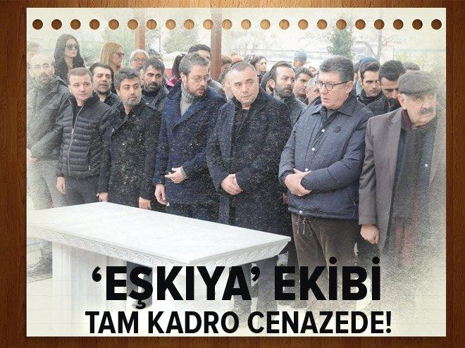 'EŞKIYA' EKİBİ TAM KADRO CENAZEDE
