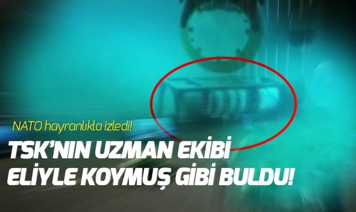 TSK'NIN UZMAN EKİBİ ELİYLE KOYMUŞ GİBİ BULDU!