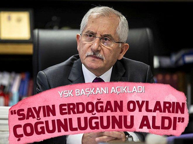 YSK: Sayın Erdoğan oyların çoğunluğunu aldı