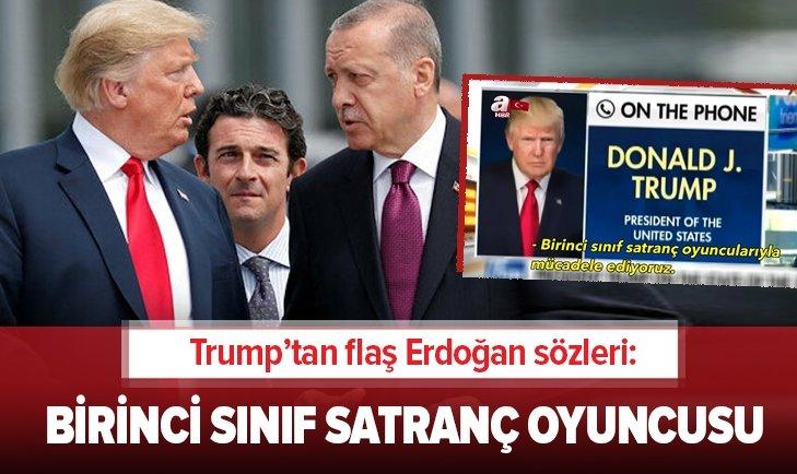 Trump'tan flaş Erdoğan sözleri