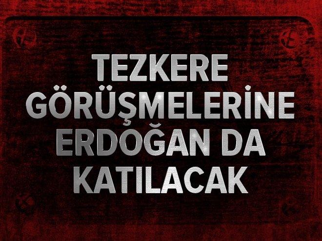 Tezkere görüşmesini Cumhurbaşkanı Erdoğan da takip edecek