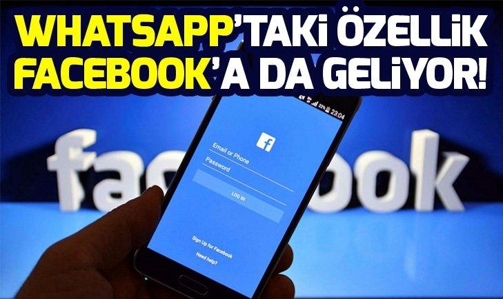 WHATSAPP'TAKİ ÖZELLİK FACEBOOK'A DA GELİYOR!