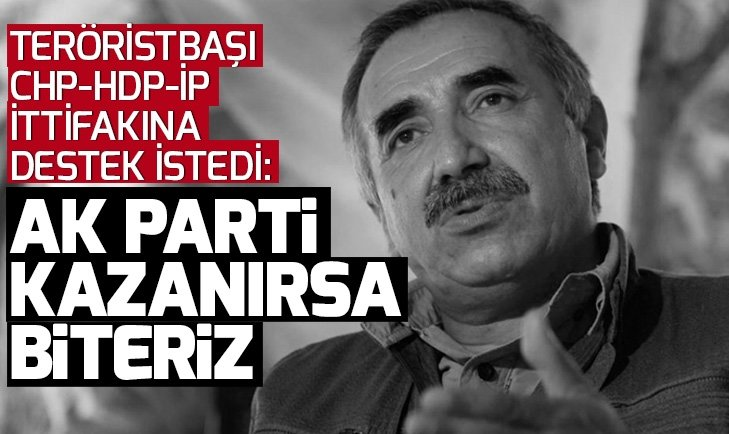 PKK elebaşı Karayılan, CHP-HDP-İP'e oy istedi