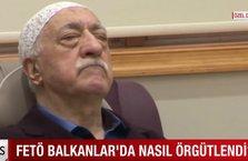 FETÖ Balkanlar'da nasıl örgütlendi?