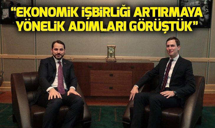 Berat Albayrak: Kushner ile ekonomik işbirliğini konuştuk