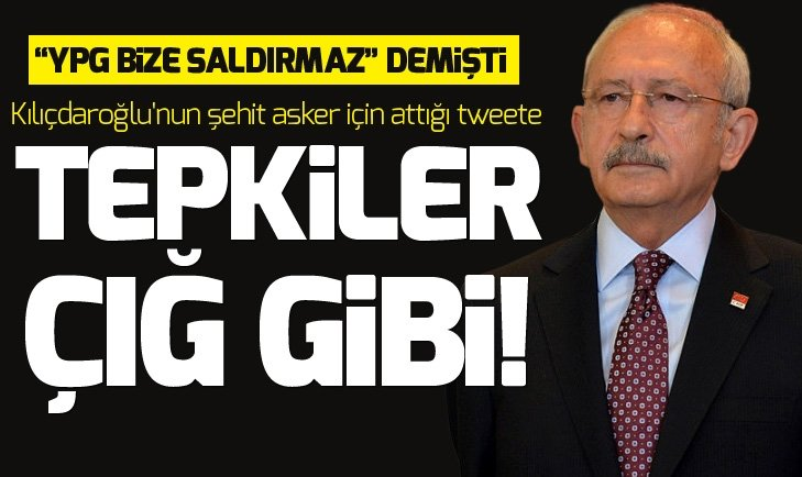 Kemal Kılıçdaroğlunun şehit asker için attığı tweete tepkiler çığ gibi!