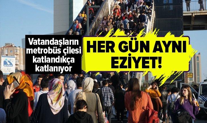 İSTANBUL'DA VATANDAŞLARIN METROBÜS EZİYETİ BİTMİYOR!