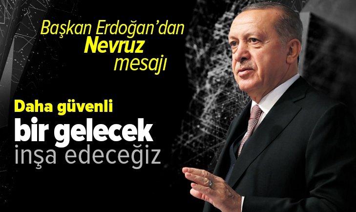 Son dakika: Başkan Recep Tayyip Erdoğan Dünya Nevruz Günü mesajı