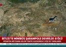 Son dakika: Bitlis'te minibüs şarampole devrildi 8 ölü 5 yaralı  Video