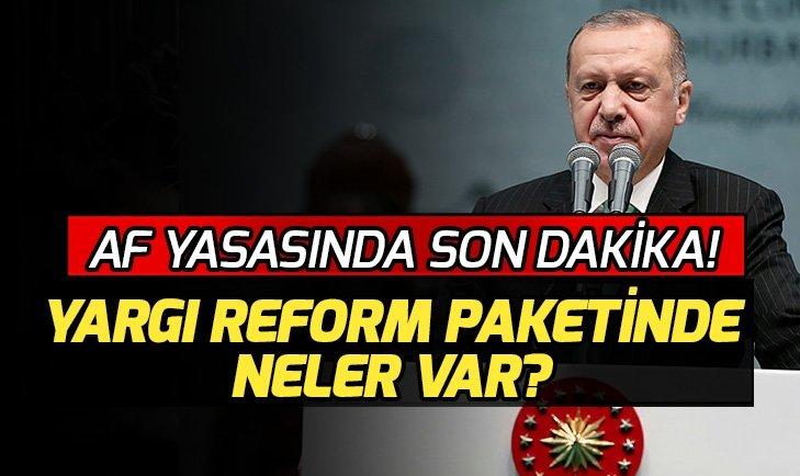 Başkan Erdoğan açıkladı! Yeni yargı paketinde af var mı?