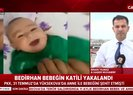 Bedirhan bebeğin katili yakalandı   Video
