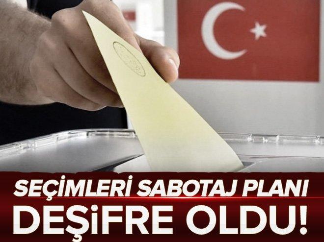 Seçimlere sabotaj planı deşifre oldu