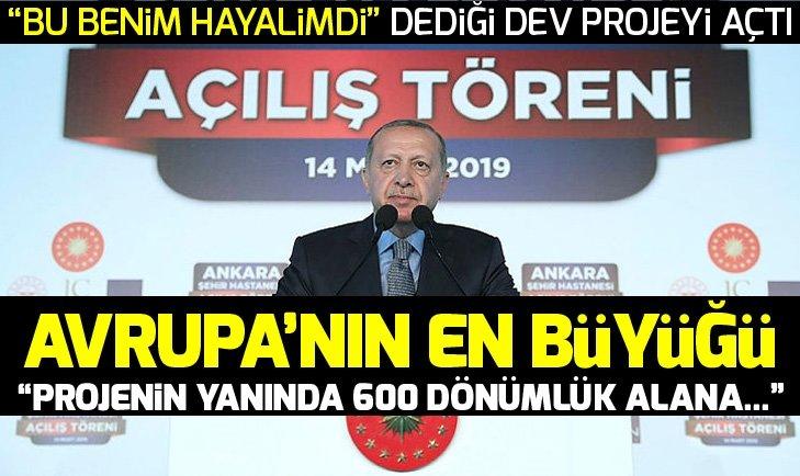 Başkan Erdoğan Ankara Şehir Hastanesi'ni açtı