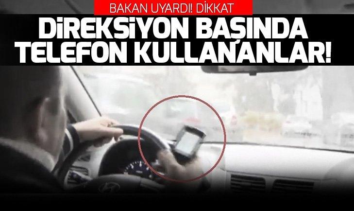 DİREKSİYON BAŞINDA CEP TELEFONU KULLANANLAR DİKKAT!