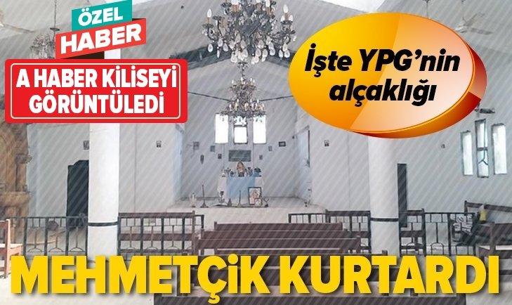 MEHMETÇİK KİLİSEYİ YPG'DEN KURTARDI