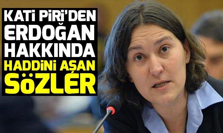 Kati Piri'den Başkan Erdoğan hakkında küstah sözler