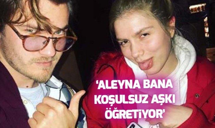 'Aleyna bana koşulsuz aşkı öğretiyor'